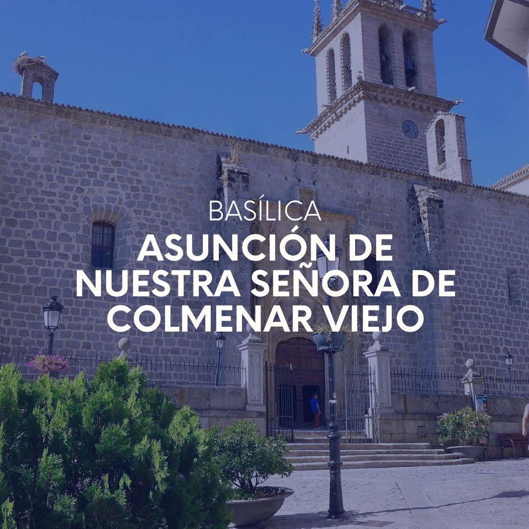Basílica Asunción de nuestra señora de Colmenar Viejo